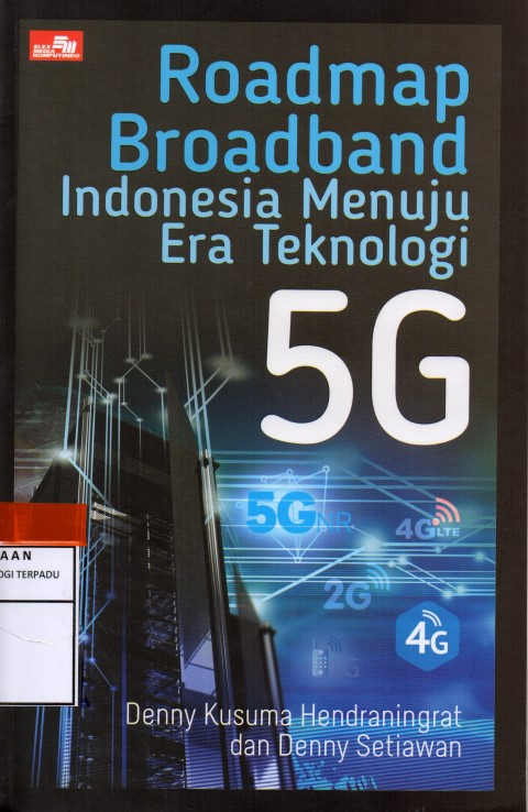 Roadmap broadband indonesia menuju era teknologi 5 G